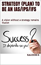 Strategy (Plan) to be an IAS/IPS/IFS: A vision without a strategy remains illusion
