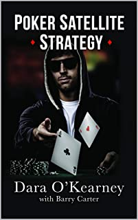 Poker Satellite Strategy: How to qualify for the main events of high stakes live and online poker tournaments (English Edition)