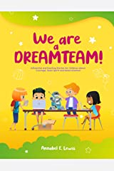 WE ARE A DREAMTEAM : Influential and Exciting Stories for Children about Courage, Team Spirit and Determination (English Edition) Format Kindle