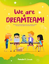 WE ARE A DREAMTEAM : Influential and Exciting Stories for Children about Courage, Team Spirit and Determination (English E...