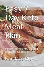 Easy 7 Day Keto Meal Plan: Simple Ingredients, Limited Prep, and No Baking: 2