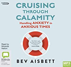 Cruising Through Calamity [Bolinda]: Handling Anxiety in Anxious Times