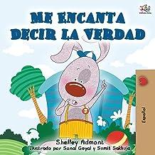 Me Encanta Decir la Verdad: I Love to Tell the Truth - Spanish edition (Spanish Bedtime Collection)