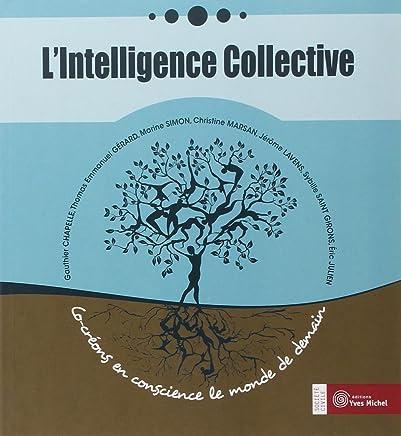 Lintelligence collective : Co-créons en conscience le monde de demain