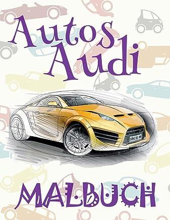 ✌ Autos Audi ✎ Malbuch Autos ✍: Malbuch Autos ✎ Malbuch Für Kinder ✍ Malbuch Inspiration ✎ Cars Audi ~ Kids ... Peanuts ~ Malbuch Autos ✍: Volume 1