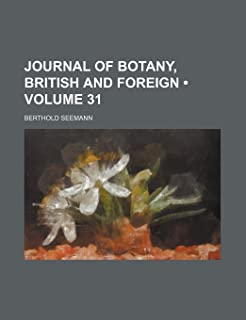 Journal of Botany, British and Foreign (Volume 31)
