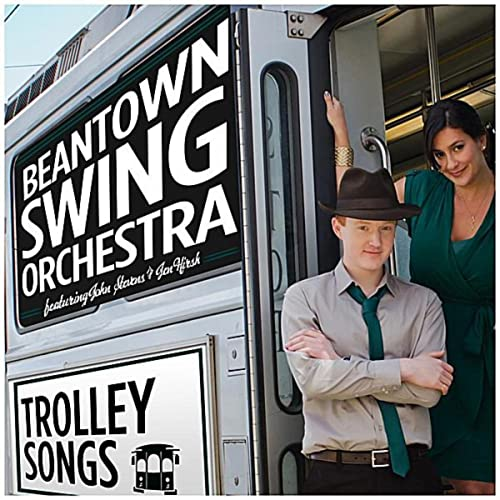 Trolley Songs By Beantown Swing Orchestra On Amazon Music