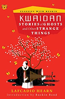 Kwaidan: Stories of Ghosts and Other Strange Things