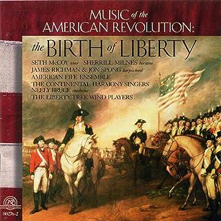 Birth of Liberty: Music of American Revolution