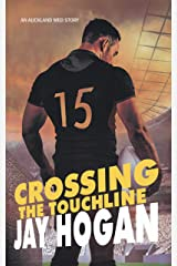 Crossing the Touchline (Auckland Med Book 2) Kindle Edition