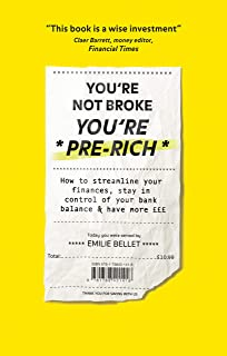 You're Not Broke You're Pre-Rich: How to streamline your finances, stay in control of your bank balance and have more £££ - THE PERFECT SECRET SANTA PRESENT (English Edition)