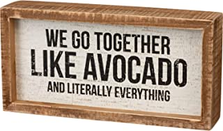 Primitives by Kathy Inset Box Sign - We Go Together Like Avocado and Literally Everything