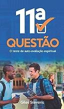A 11a Quest?o: O teste de auto-avalia??o espiritual (Portuguese Edition)