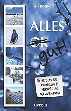 Alles Gut! 92 Dias de Proezas e Peripécias na Alemanha: Livro 2 (Portuguese Edition)