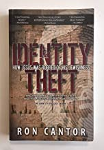 Identity Theft: How Jesus Was Robbed Of His Jewishness: The Identity Trilogy: Book 1