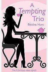 A Tempting Trio: A Romantic Comedy Kindle Edition