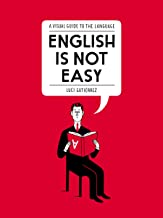 English Is Not Easy: A Visual Guide to the Language