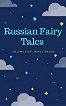 Russian Fairy Tales: Selected Short Stories For Kids