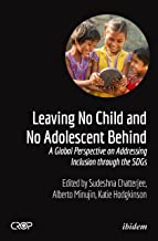 Leaving No Child and No Adolescent Behind: A Global Perspective on Addressing Inclusion through the SDGs (CROP Internation...