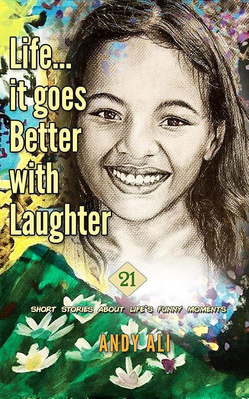 教育する切る保証金Life...It Goes Better With Laughter: 21 short stories about life's funny moments (English Edition)