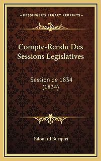 Compte-Rendu Des Sessions Legislatives: Session de 1834 (1834)