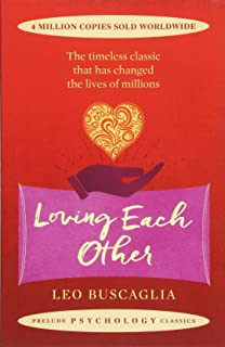 Loving Each Other: The timeless classic that has changed the lives of millions
