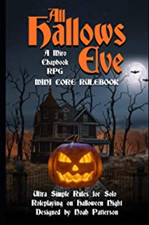 All Hallows Eve: A Micro Chapbook RPG Mini Core Rulebook