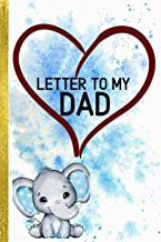 Letter To My Dad: Funny Novelty Nerdy Gifts Dad | Son Gift To Dad | Unique Lined Notebook Journal To Write In (Alternative...