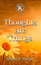 Thoughts are Things: You Are What You Think