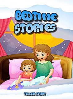 Bedtime stories: for babies, toddlers and kids of all ages (stories for kids)