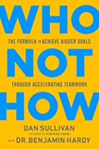 Permalink to Who Not How: The Formula to Achieve Bigger Goals Through Accelerating Teamwork (English Edition) PDF