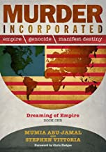Murder Incorporated - Dreaming of Empire: Book One (Empire, Genocide, and Manifest Destiny)