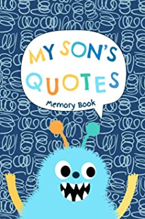 My Son's Quotes - Memory Book: Small Keepsake Journal to Keep Track Of All The Memorable Things Your Little Boy Says