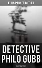 Detective Philo Gubb: Collected Mysteries: The Hard-Boiled Egg, The Pet, The Eagle's Claws, The Oubliette, The Un-Burglars...