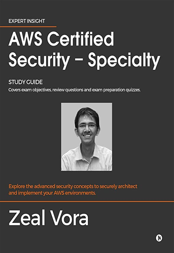 定期的エネルギーアソシエイトAWS Certified Security - Specialty : Study Guide: Covers exam objectives, review questions and exam preparation quizzes (English Edition)