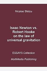 Isaac Newton vs. Robert Hooke on the law of universal gravitation Kindle Edition