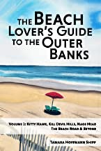 The Beach Lover's Guide to the Outer Banks - Volume 1: Kitty Hawk, Kill Devil Hills, and Nags Head: The Beach Road and Beyond