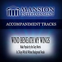 Wind Beneath My Wings (Made Popular by Gary Morris) [Accompaniment Track]