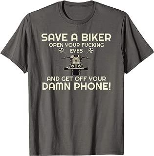 Save A Biker Open Your Fucking Eyes & Get Off The Damn Phone T-Shirt
