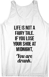 Life Is Not A Fairy Tale おかしいです Drunk Party 皮肉な 引用する テキスト 男性用 Tank Top Sleeveless Shirt
