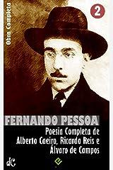 Obra Completa de Fernando Pessoa II: Poesia Completa de Alberto Caeiro, Ricardo Reis e Álvaro de Campos (Edição Definitiva) eBook Kindle