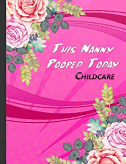 This Nanny Pooped Today: Baby Logbook Track and Monitor Your Newborn Baby's Schedule Pink Floral Cover