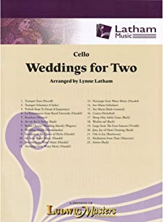 Weddings for Two - Cello part - arranged by Lynne Latham - Latham Music Enterprises