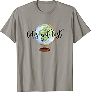 Let's Get Lost T-Shirt Womens Mens Watercolor Globe Shirt