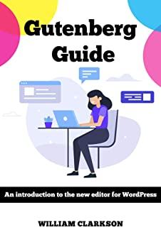 Gutenberg Guide: An introduction to the new editor for WordPress (English Edition)