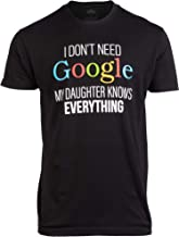 I Don't Need Google, My Daughter Knows Everything | Funny Dad Father Joke T-Shirt