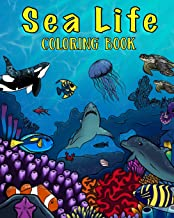 Sea Life Coloring Book: A Coloring Book For Kids Ages 4-8 Features Amazing Ocean Animals To Color In & Draw, Activity Book For Young Boys & Girls
