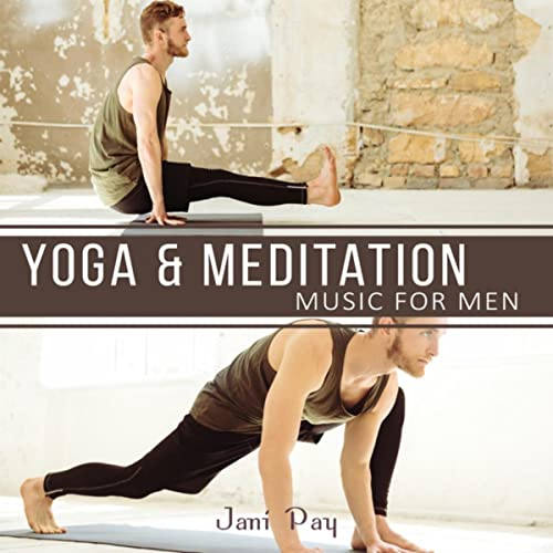 Yoga Music for Men by Jani Pay on Amazon Music - Amazon.com