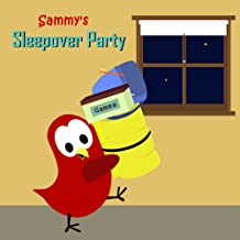 Sammy's Sleepover Party (The Adventures of Sammy the Bird)