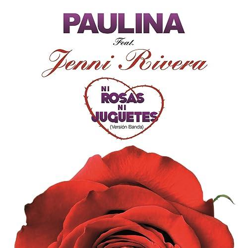 Ni Rosas BandafeatJenni Rivera Ni Rosas Juguetesversión CQshrtd